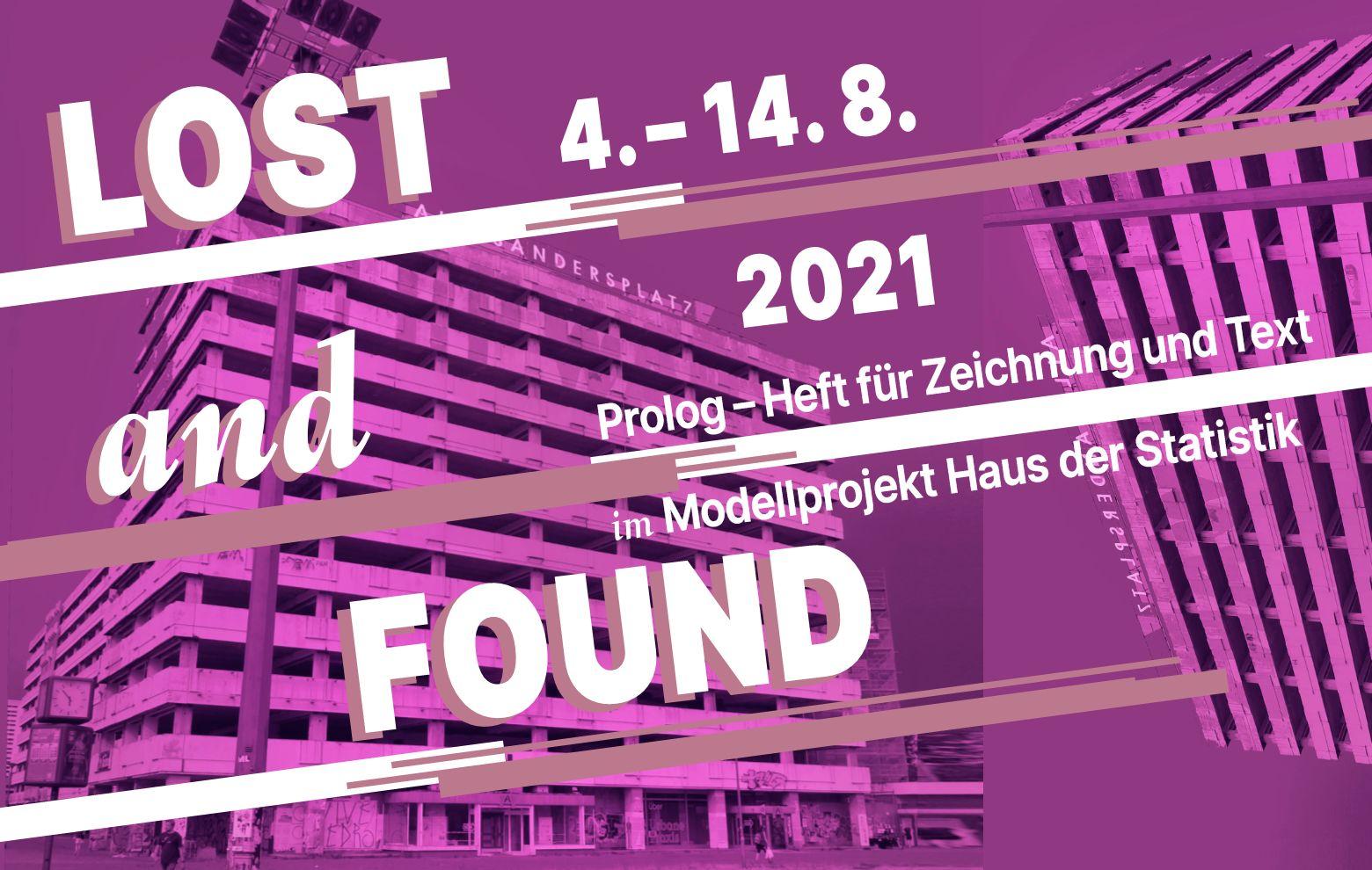LOST and FOUND, PROLOG - Heft für Zeichnung und Text, Ausstellung im Haus der Statistik Berlin